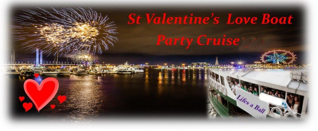 St Valentines Love Boat Party Cruise