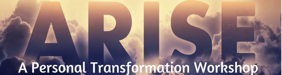 Arise - A Personal Transformation Workshop