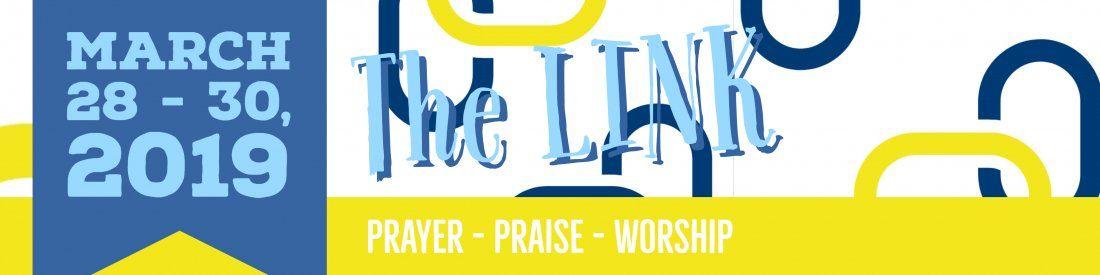The Link Prayer Praise & Worship (A Prayer Conference)
