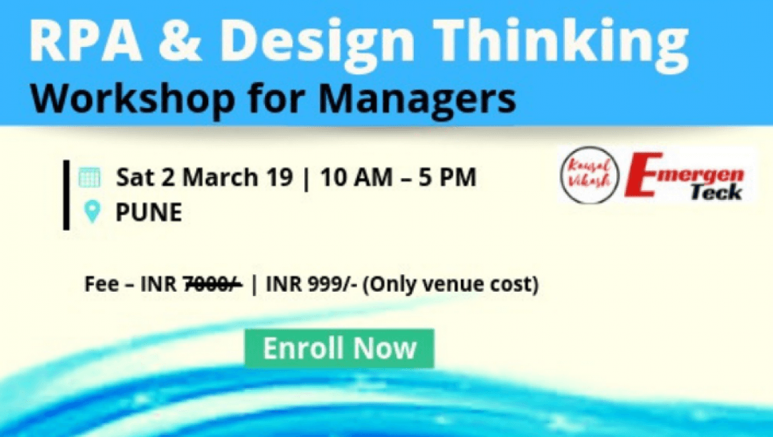 RPA & Design Thinking Workshop for Managers  Sat 2 March 19  10 AM  5 PM  PUNE
