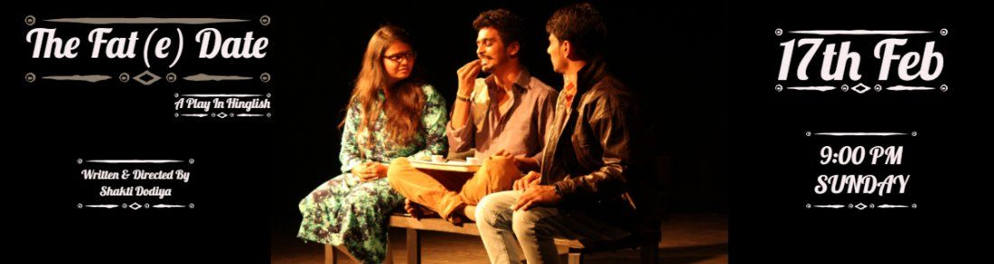 The Fat(e) Date - A Play In Hinglish