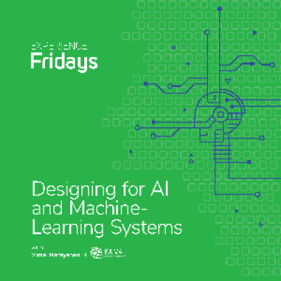 Experience Fridays Designing for AI and Machine-Learning Systems with Vimal Narayanan of Eaiva