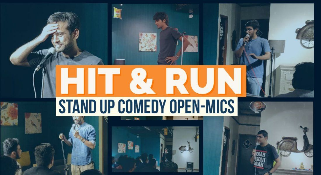 Hit & Run - Stand Up Comedy Open Mics