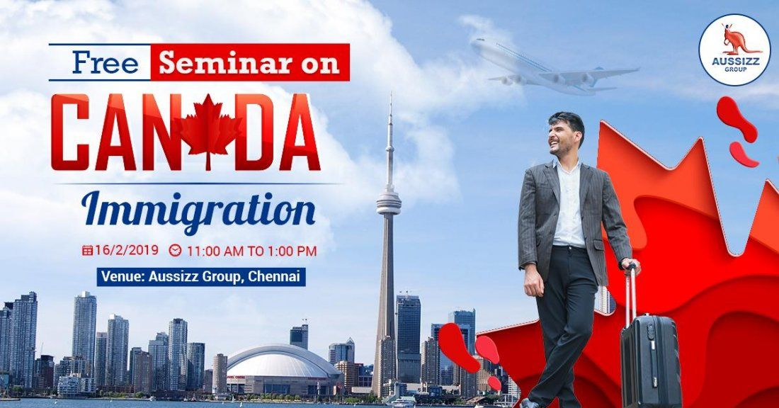 FREE Seminar on Canada Immigration at Aussizz Group Chennai