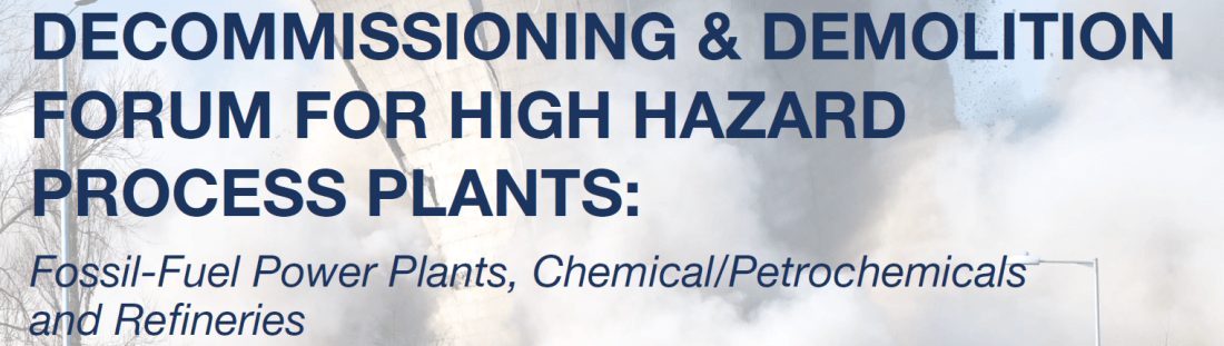 Decommissioning & Demolition Forum for High Hazard Process Plants - 5th Edition