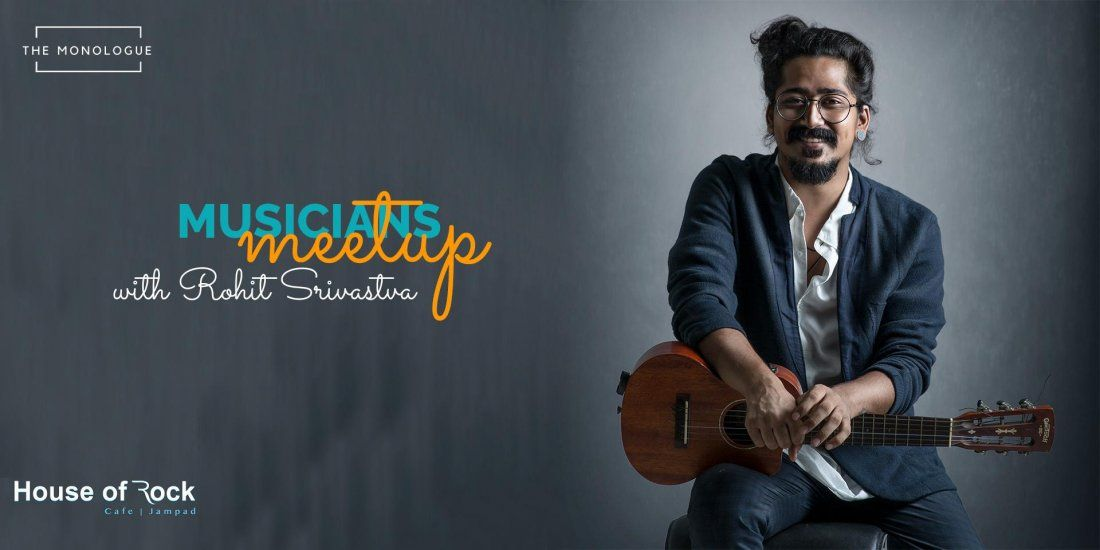 Musicians Meetup with Rohit Srivastva