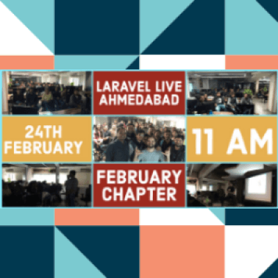 Laravel Ahmedabad Meetup February 2019 Chapter