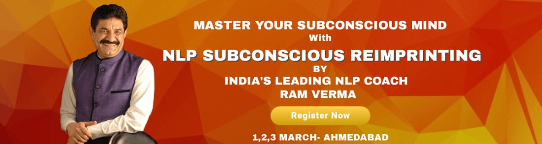 NLP Subconscious Reimprinting - By Ram Verma  Indias No.1 NLP Coach