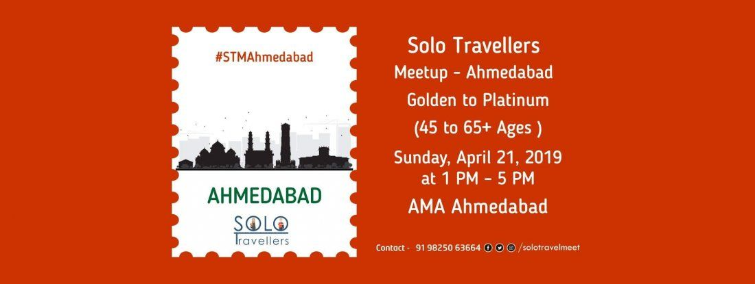 Solo Travellers Meetup - Ahmedabad Golden to Platinum