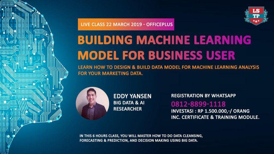 WORKSHOP BUILDING MACHINE LEARNING MODEL FOR BUSINESS USER