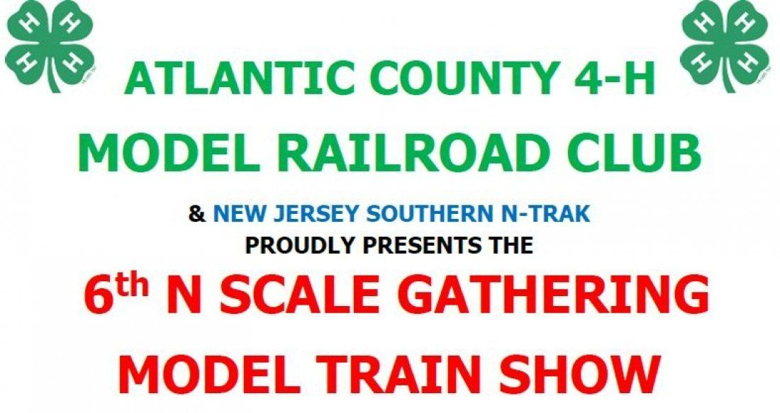 6th N SCALE GATHERING MODEL TRAIN SHOW at Atlantic County 4-H