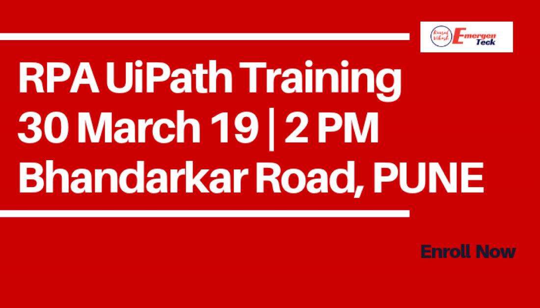 RPA UiPath Training  Weekend  30 March 19  2 PM  Bhandarkar Road  Pune