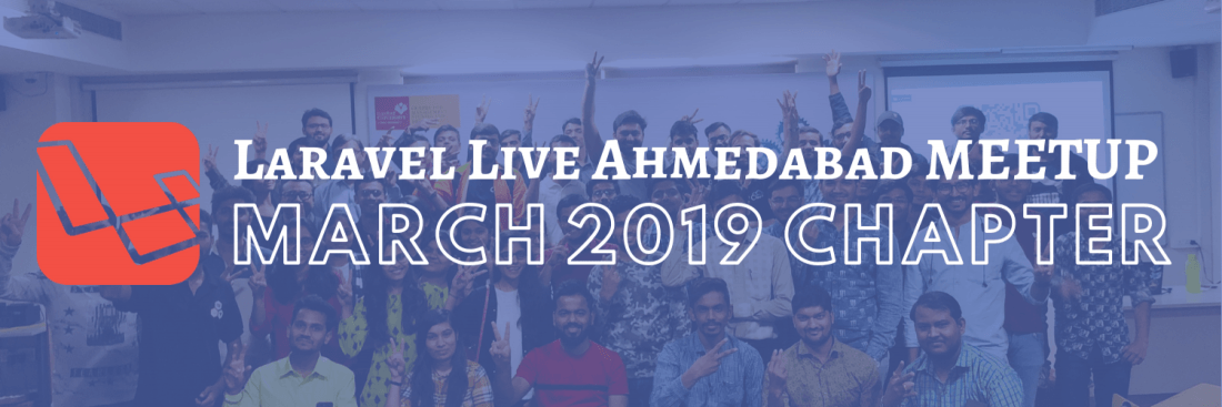 Laravel Ahmedabad Meetup March 2019 Chapter