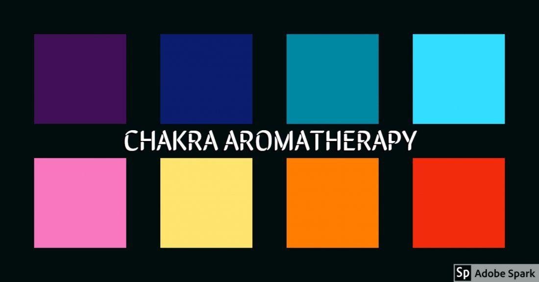 Chakra Aromatherapy Workshop