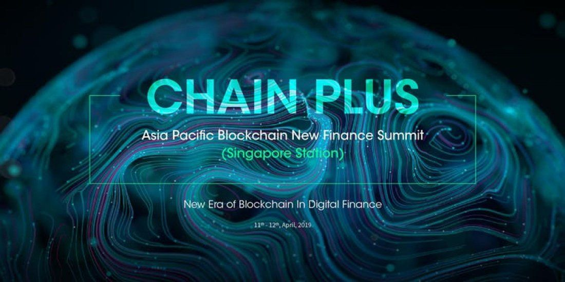 2019 Chain Plus Asia Pacific Blockchain New Finance Summit(Singapore)
