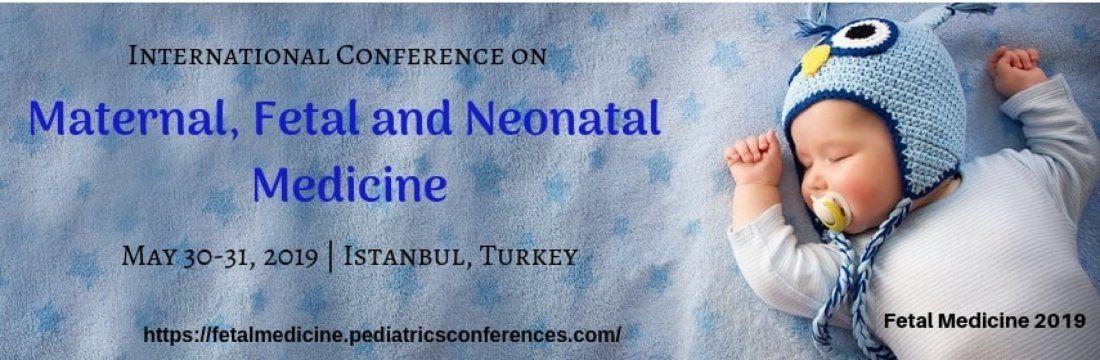 International Conference on Maternal Fetal and Neonatal Medicine