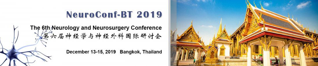 The 6th Neurology and Neurosurgery Conference (NeuroConf-BT 2019)