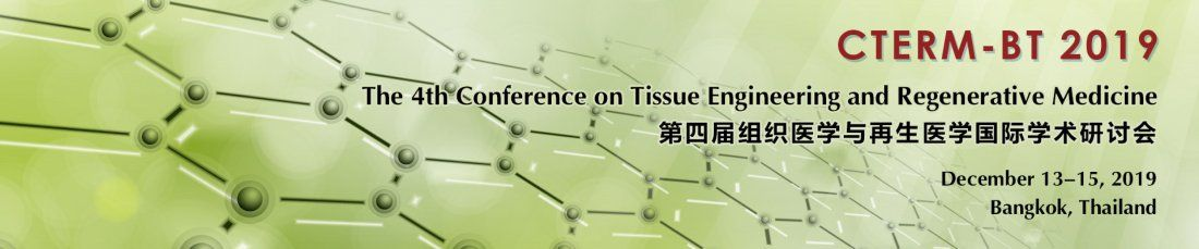 The 4th Conference on Tissue Engineering and Regenerative Medicine (CTERM-BT 2019)