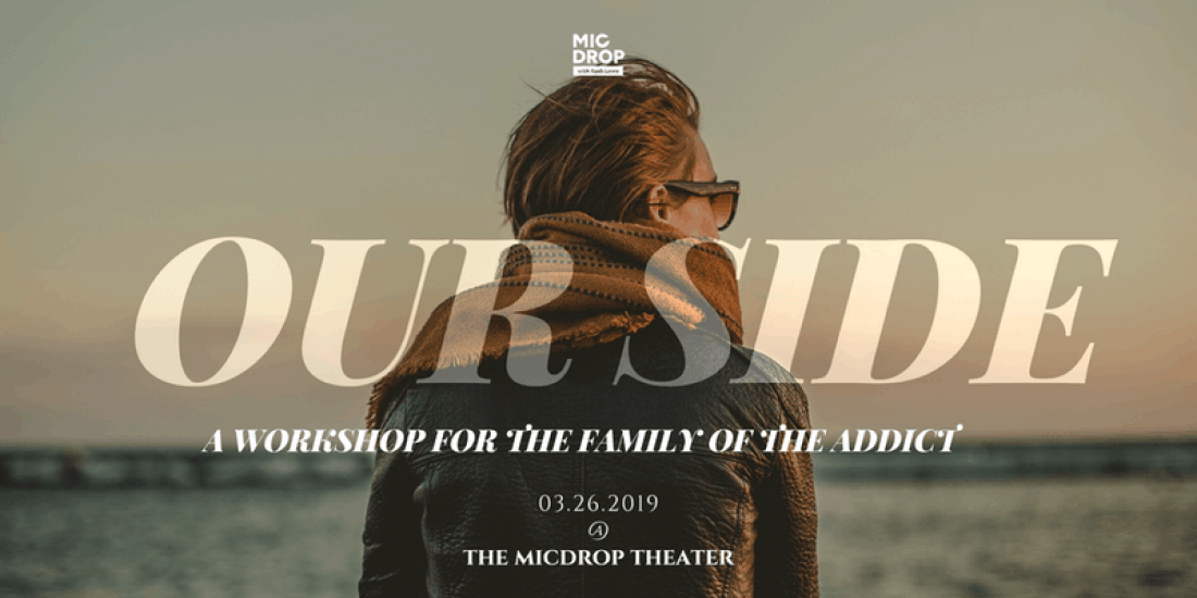 OurSide by MicDrop - A Workshop for the Family of the Addict