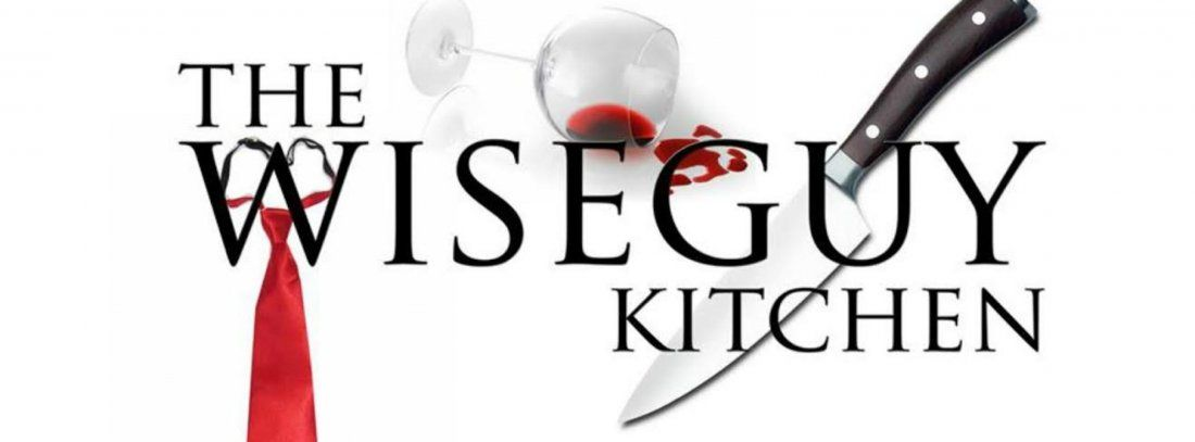 THE WISEGUY KITCHEN - COMEDY MUSICAL