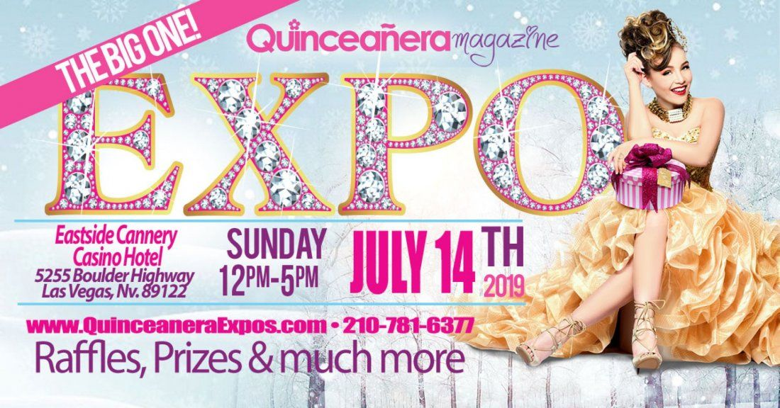 Las Vegas Quinceanera Expo July 14th 2019 at the Eastside Cannery Casino