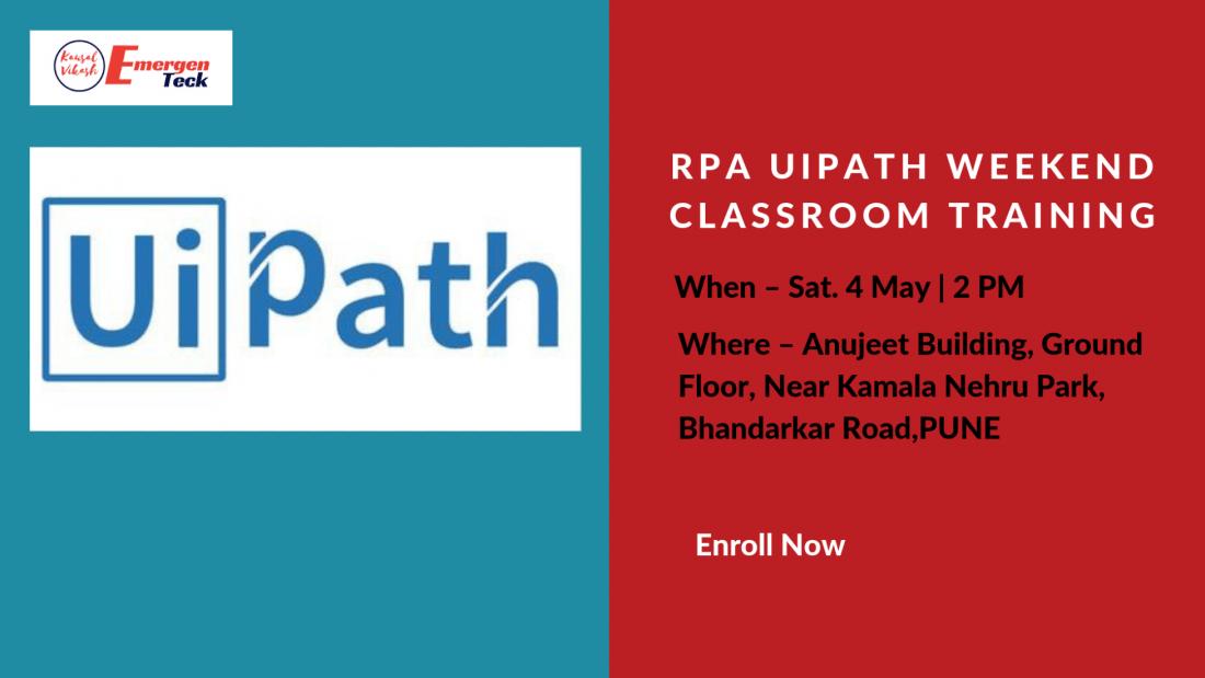 RPA UiPath Weekend Classroom Training  Sat 4 May 19  2 PM  Bhandarkar Road  Pune