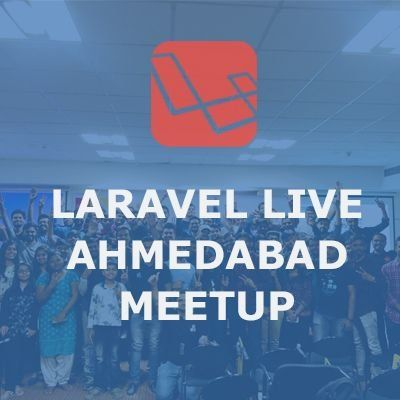 Laravel Ahmedabad Meetup  April 2019 Chapter