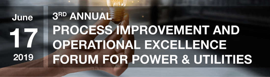 3rd Annual Process Improvement and Operational Excellence Forum for Power & Utilities