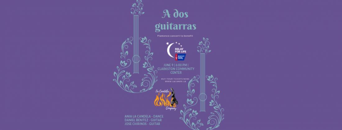 A dos guitarras  - flamenco concert to benefit the American Cancer Societys Relay for Life