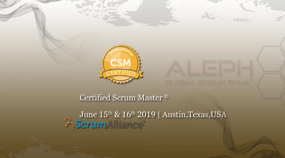 Certified Scrum Master (CSM)  June 15th  16th 2019  Austin  Texas  USA