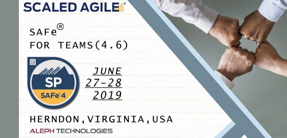 SAFe for Teams (4.6)  June 27th  28th 2019  Herndon  Virginia  USA
