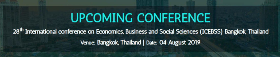 28th International conference on Economics Business and Social Sciences (ICEBSS)