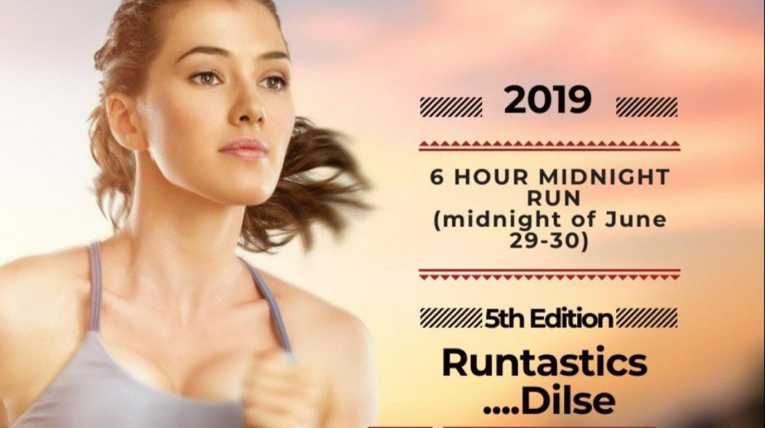 Runtastics Dilse 6 hour Midnight Run (5th Edition)