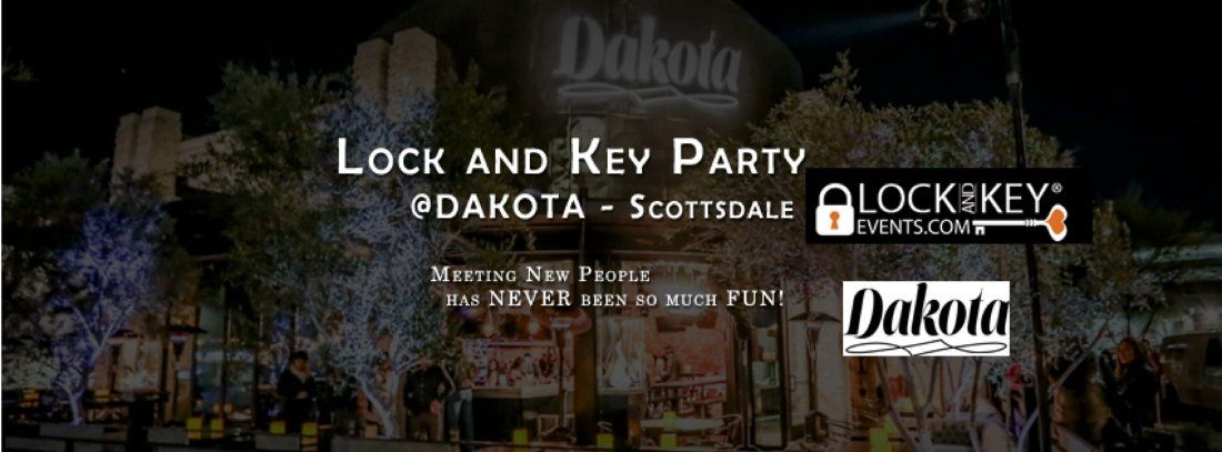 June 22nd Phoenix Lock and Key Singles Party at Dakota in Scottsdale Ages 27-52