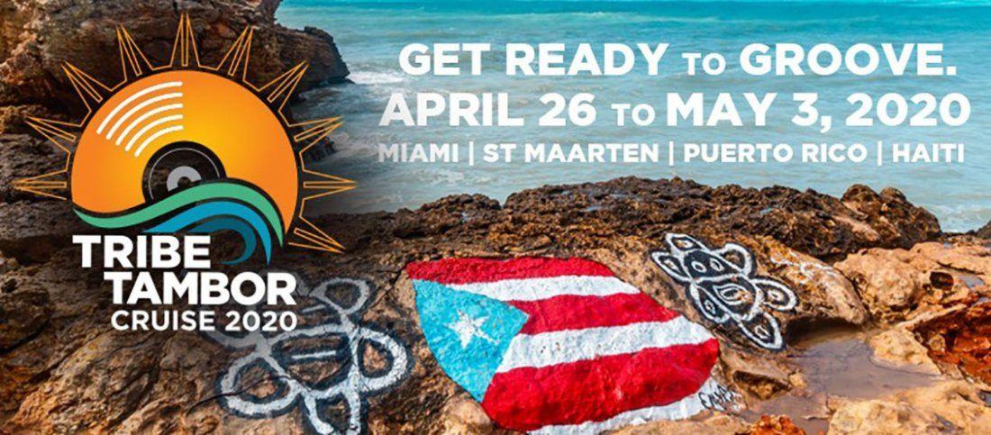Tribe Tambor Cruise 2020 St. Maarten Haiti & more