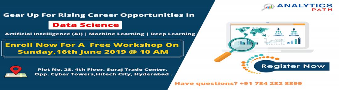 Attend Free Data Science Workshop By Analytics Path Scheduled On 16th June 10 AM Hyderabad.