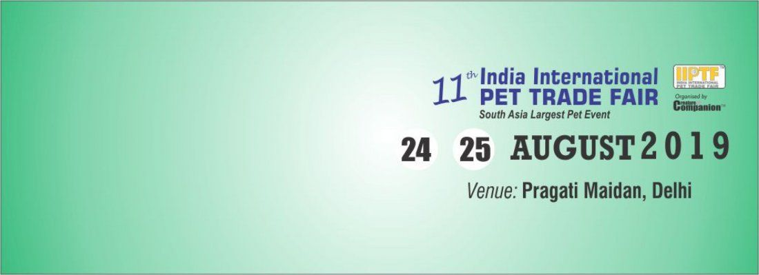 INDIA INTERNATIONAL PET TRADE FAIR at Pragati Maidan, New Delhi