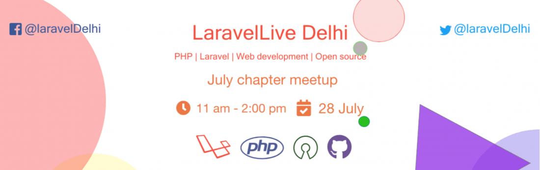 LaravelLive Delhi - July Chapter Meetup