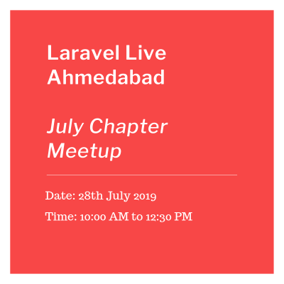 Laravel Live Ahmedabad Meetup July 2019 Chapter