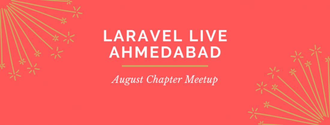 Laravel Live Ahmedabad August 2019 Chapter