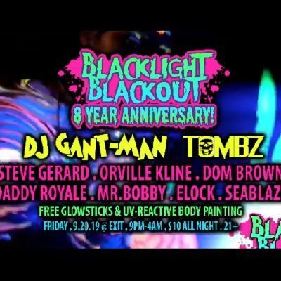 Blacklight Blackouts 8 Year Anniversary ft. DJ Gant-Man & Tombz