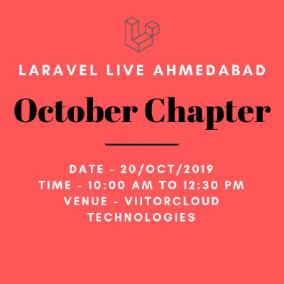 Laravel Live Ahmedabad Meetup - October 2019 Chapter