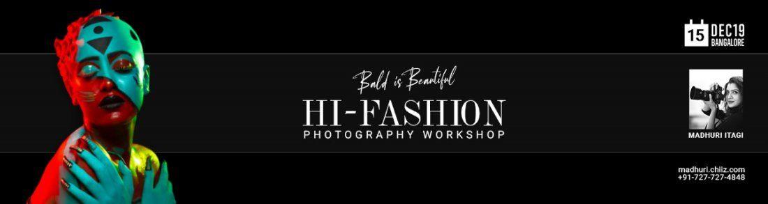 BALD IS BEAUTIFUL- Hi Fashion Photography Workshop