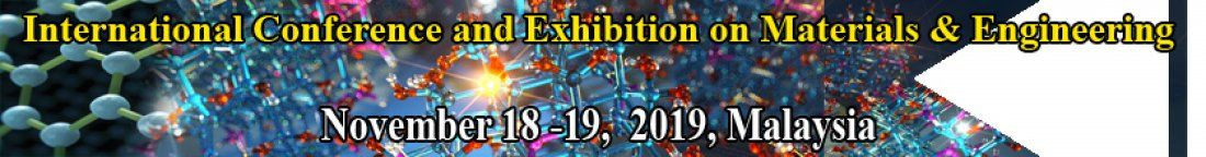 INTERNATIONAL CONFERENCE AND EXHIBITION ON MATERIALS & ENGINEERING