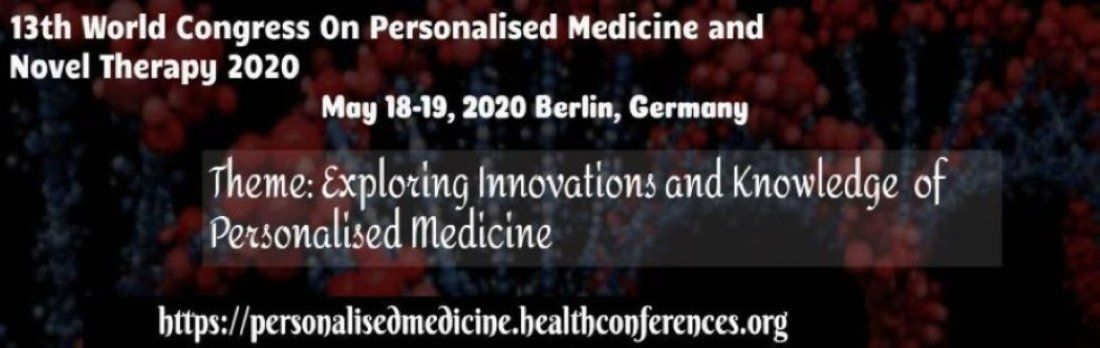 13th World Congress On Personalised Medicine and Novel Therapy 2020