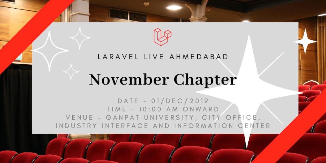 Laravel Live Ahmedabad Meetup - November 2019 Chapter