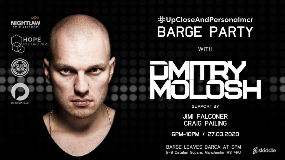 #upcloseandpersonalmcr Barge Party with Dmitry Molosh , 6 March | Event in Manchester | AllEvents.in