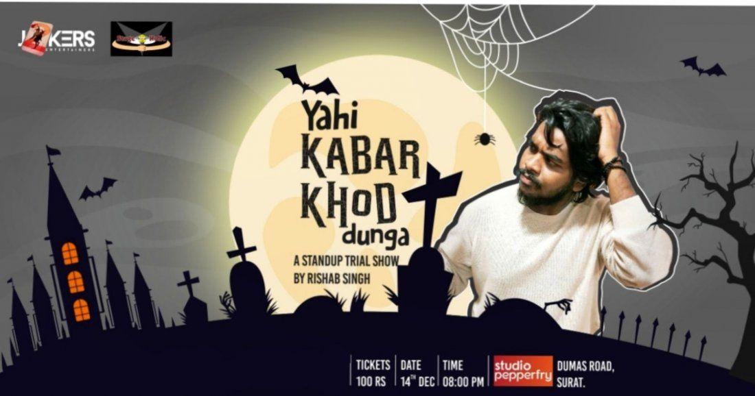 YAHI KABAR KHOD DUNGA - A 1 hour trial show by Rishab Singh