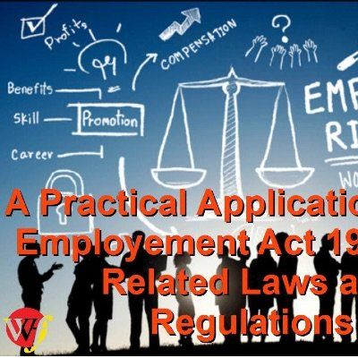 A Practical Application of the Employment Act 1955 and Related Laws and Regulations