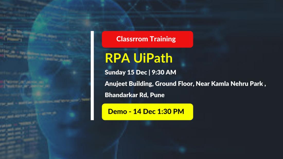 Free Demo  RPA UiPath  Sat 14 Dec 19  130 PM - 230 PM   Bhandarkar Road Pune